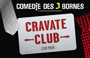 CRAVATE CLUB, INVIT. AU LIEU DE 40 EUR (2 PL.)