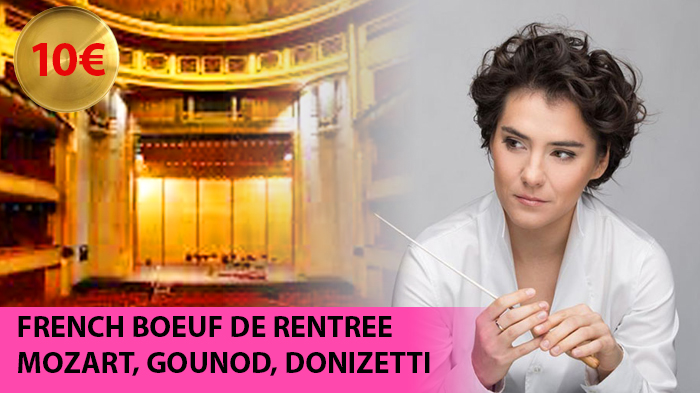 FRENCH BOEUF DE RENTRÉE! MOZART, GOUNOD, DONIZETTI - FLASH 10 EUR (-50%)